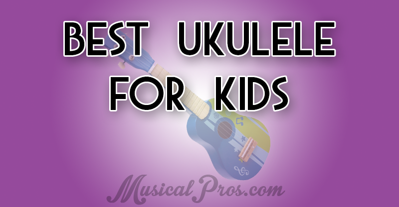 best-ukulele-for-kids