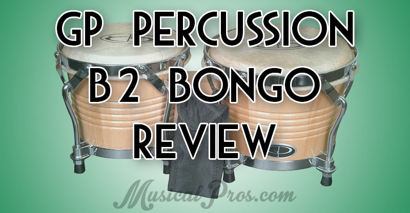 gp percussion b2 bongos review