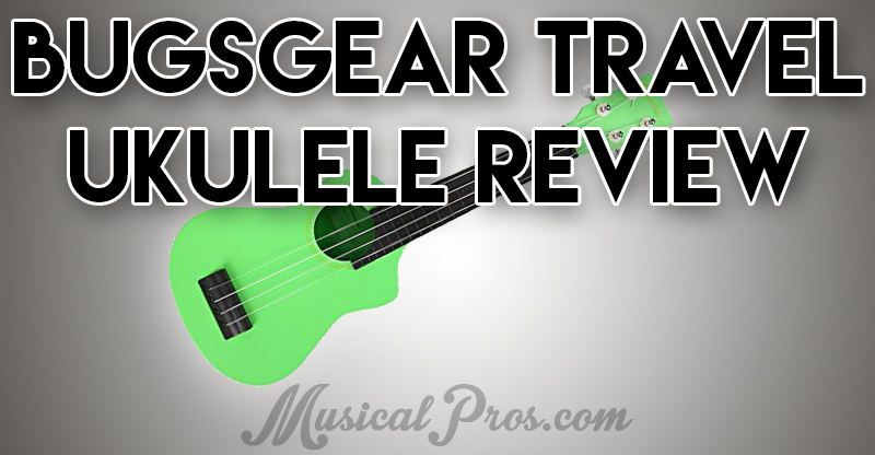 bugsgear travel ukulele review