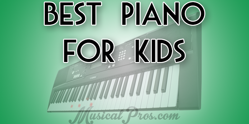 best keyboard pianos for kids dec 2017 musical pros