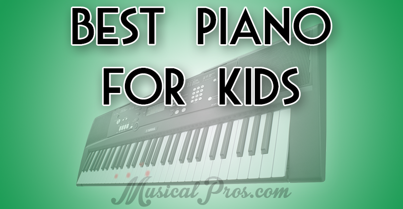 best piano keyboard for kids