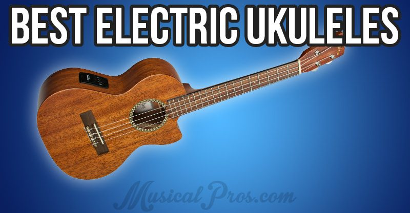 best electric ukuleles
